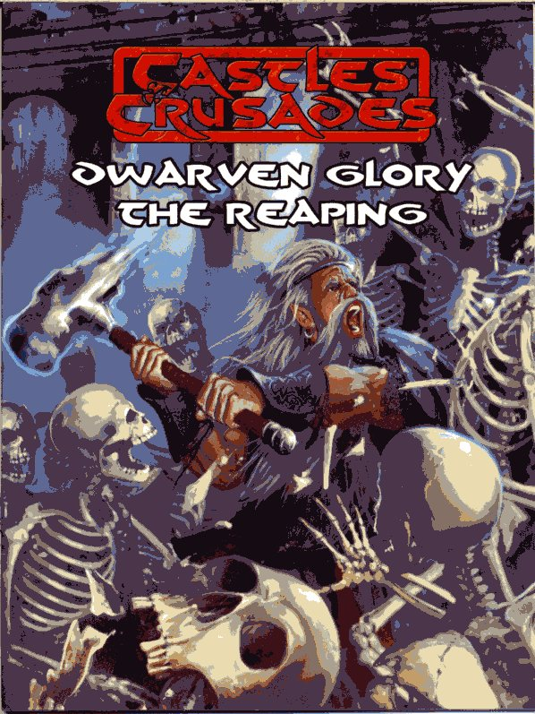 Castles & Crusades - Dwarven Glory : The Reaping