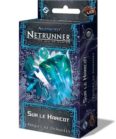 Android Netrunner: Sur le Haricot
