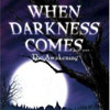 Image de When Darkness Comes : The Awakening