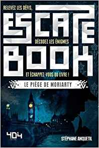 Escape Book le piège de Moriarty