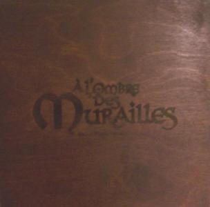 A l'Ombre des Murailles (Edition Deluxe)