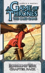 A Game of Thrones: The Card Game – Refugees of War Chapter Pack
