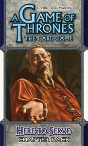 A Game of Thrones: The Card Game – Here to Serve Chapter Pack