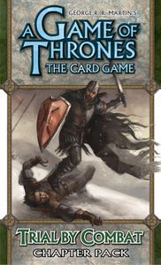 A Game of Thrones: The Card Game – Trial by Combat Chapter Pack