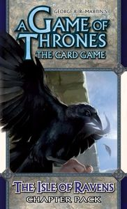 A Game of Thrones: The Card Game – The Isle of Ravens Chapter Pack