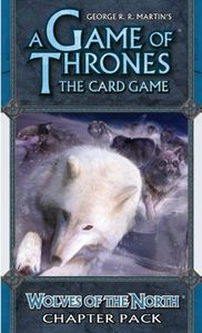 A Game of Thrones: The Card Game – Wolves of the North Chapter Pack