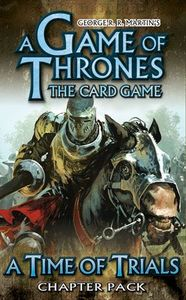 A Game of Thrones: The Card Game – A Time of Trials Chapter Pack