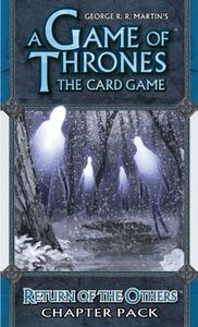 A Game of Thrones: The Card Game – Return of the Others Chapter Pack