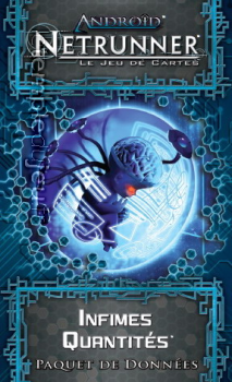 Android Netrunner (extension cycle 1) : Quantités infimes
