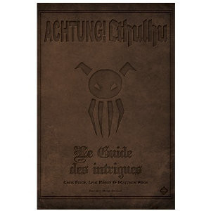 Achtung! Cthulhu - Guide des Intrigues (Le)