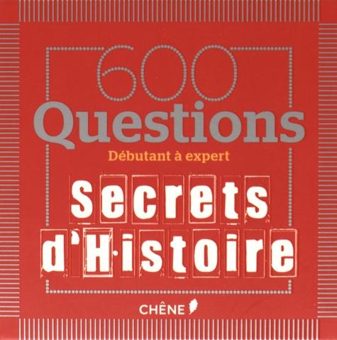 600 questions - secrets d'histoire