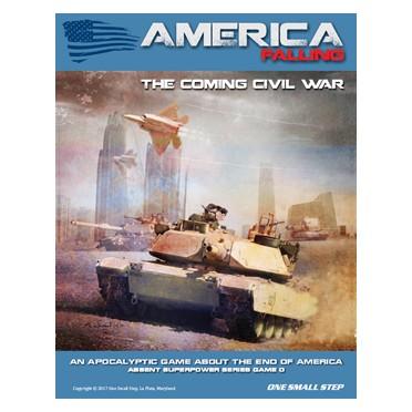 America Falling : The Coming Civil War