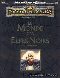 Advanced Dungeons & Dragons - 2ème Edition Vf - Les Royaumes Oubliés : Le Monde Des Elfes Noirs