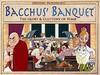BACCHU'S BANQUET