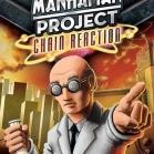 Image de The Manhattan Project : Chain Reaction