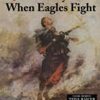 Image de 1914 Glory's End / When Eagles Fight