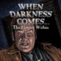 Image de When Darkness Comes : The Horror Within