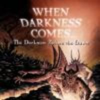 Image de When Darkness Comes : The Darkness Before the Dawn