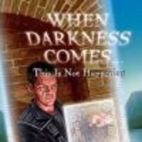 Image de When Darkness Comes : This Is Not Happening