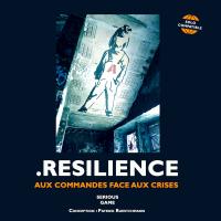 Image de Resilience: Au commandes face aux crises