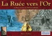 Image de La Ruée Vers L'or - Phalanx